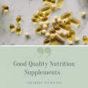 Nutrition Supplements: Why Quality Matters