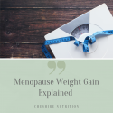 Menopause Weight Gain Explained